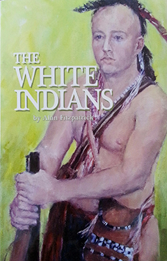 The White Indians  by Alan Fitzpatrick, Non-fiction, 300 pages, 224 references, ISBN: 9780977614721. Retail Price: $19.95.