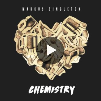 CHEMISTRY -  The highly anticipated studio album by American singer/songwriter & producer Marcus Singleton. The record showcases Marcus' perspective on love, lust and relationships through a range of musical influences of hip-hop, r&b, and neo-soul.