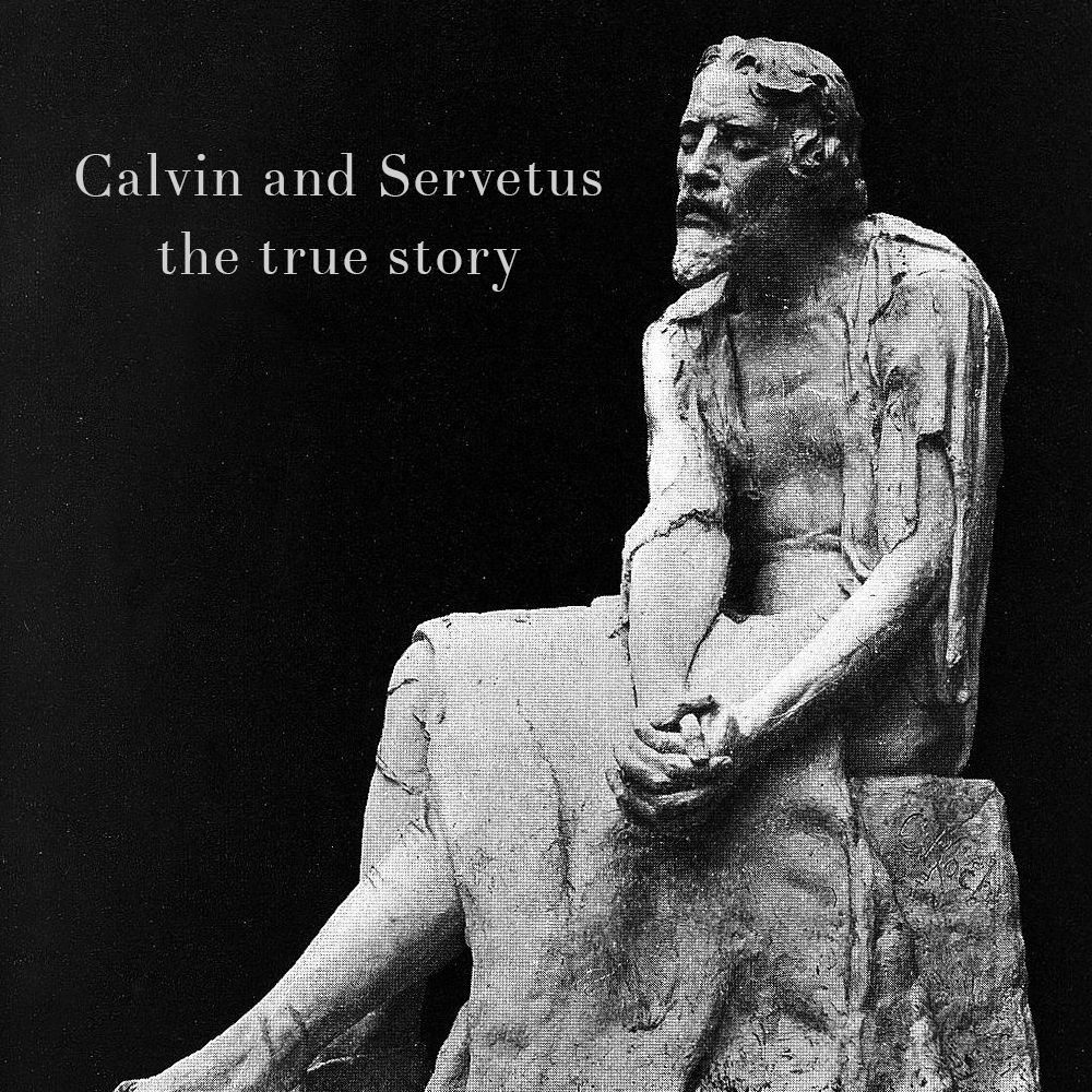 Episode 4: Calvin and Servetus: The True Story   - On this episode of The Reformation Podcast, host Gerhard Stübben dispels the most common accusation against the great Reformer John Calvin: that he had Michael Servetus executed.