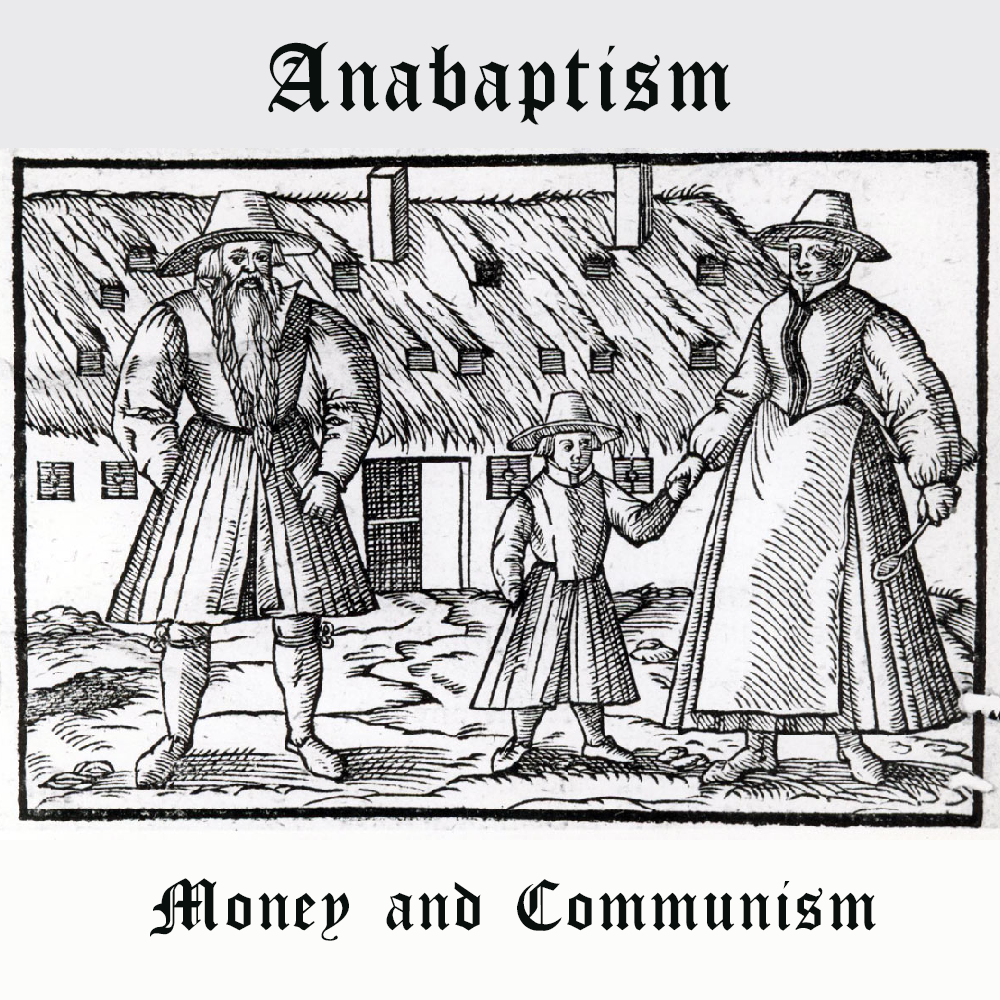 Anabaptism: Money and Communism - By listener request, this episode of The Reformation Podcast is on 16th century Anabaptist theology of money. Was it proto-Marxist? You decide.