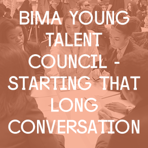 BIMA Young Talent Council - starting that long conversation.png
