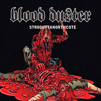 Blood Duster STR8OUTTANORTHCOTE
