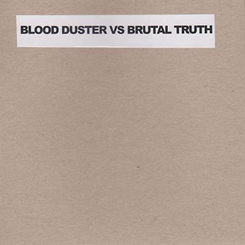 Blood Duster-Brutal Truth Split