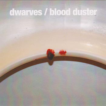 Blood Duster-Dwarves Split