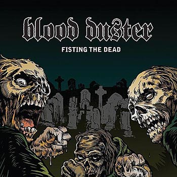 Blood Duster Fisting The Dead Reissue