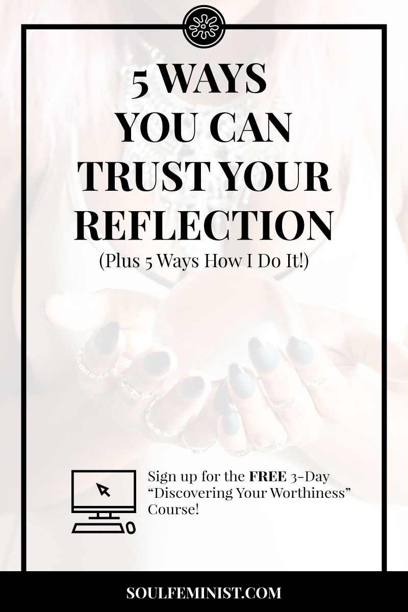 5-Ways-To-Trust-Your-Reflection-PIN.jpg