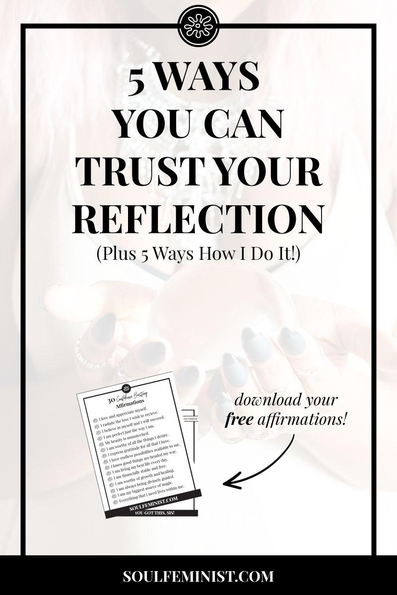 5-Ways-To-Trust-Your-Reflection-SFPIN.jpg