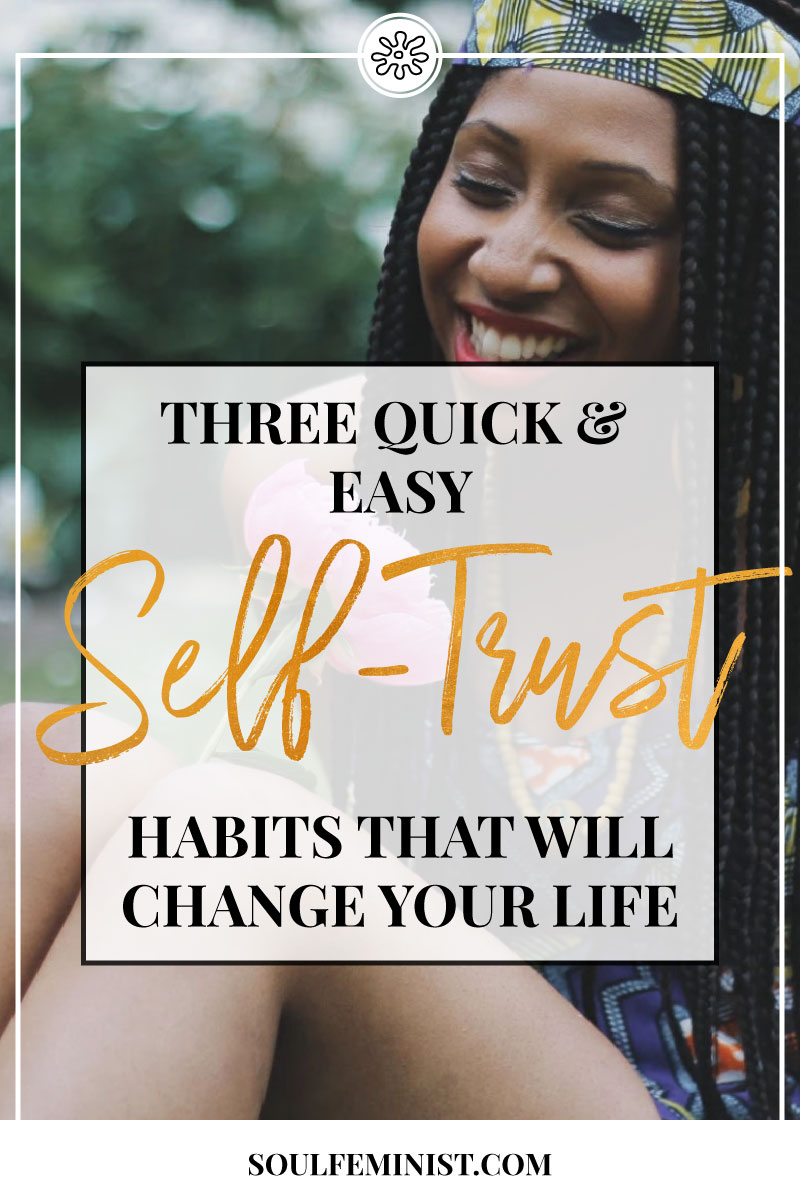 THREE-QUICK-&-EASY-SELF-TRUST-HABITS-THAT-WILL-CHANGE-YOUR-LIFE.jpg