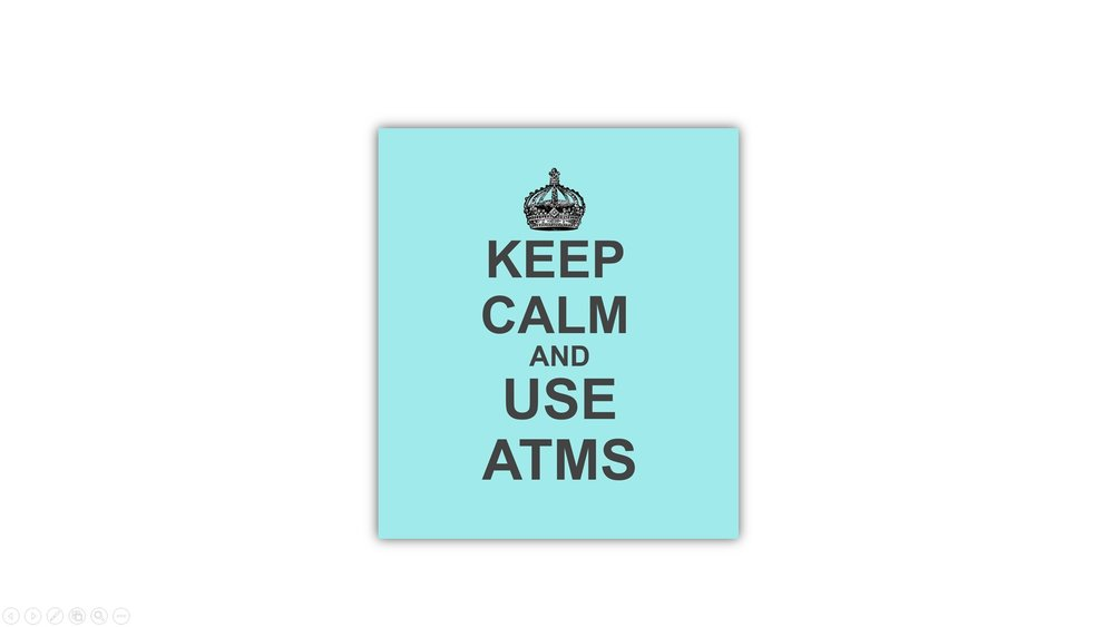 Keep Calm and Use ATMS.jpg