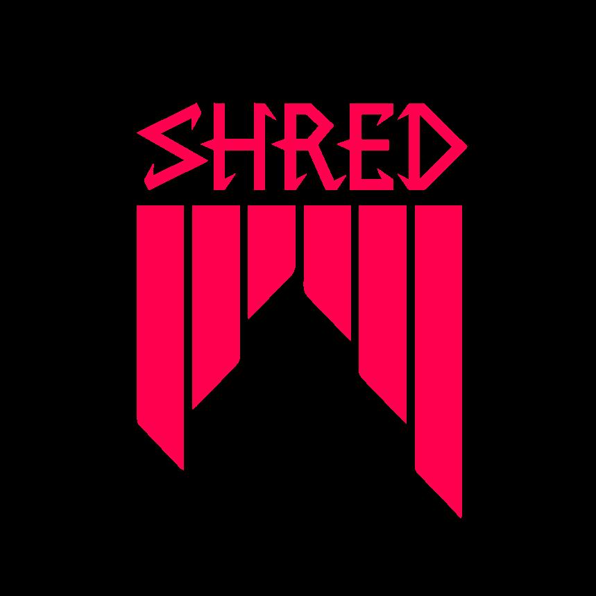 shred..