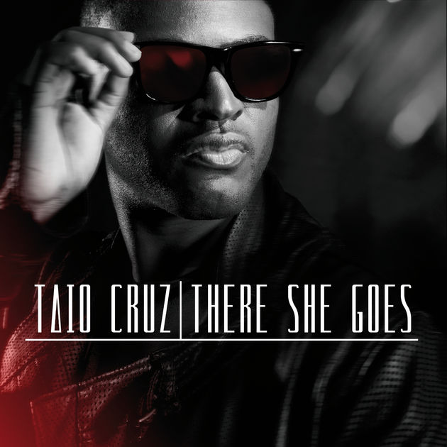 There She Goes,  Taio Cruz