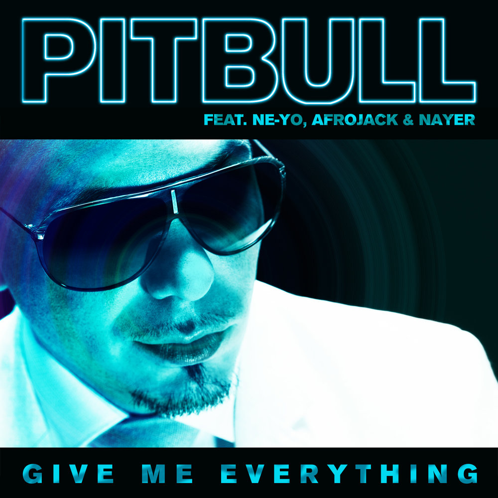 Give Me Everything, Pitbull (feat. Ne-Yo, Afrojack & Nayer)