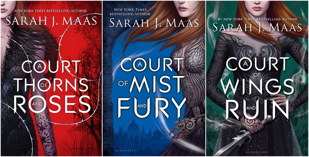 From left to right,  A Court of Thorns and Roses  (book 1),  A Court of Mist and Fury  (book 2) and  A Court of Wings and Ruin  (book 3)