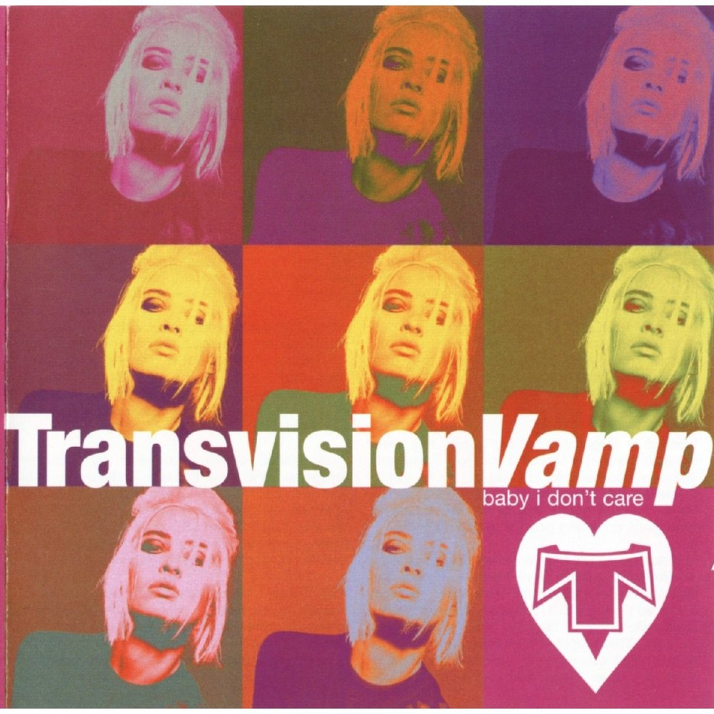 Baby I Don't Care, Transvision Vamp