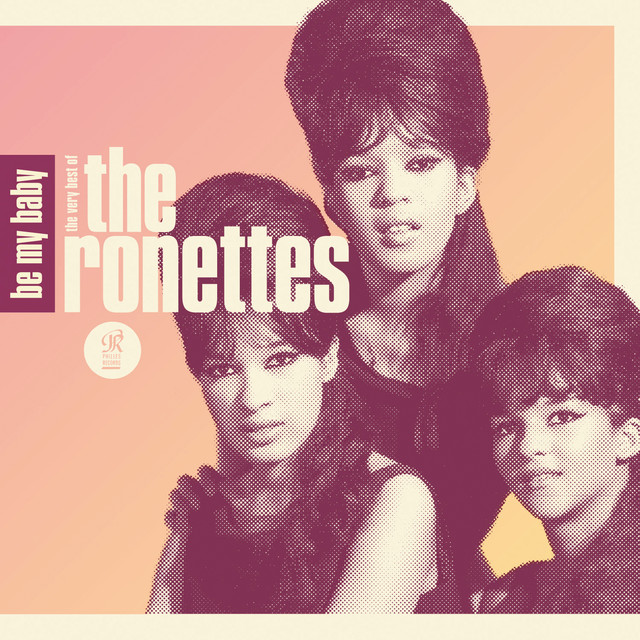 Be My Baby, The Ronettes