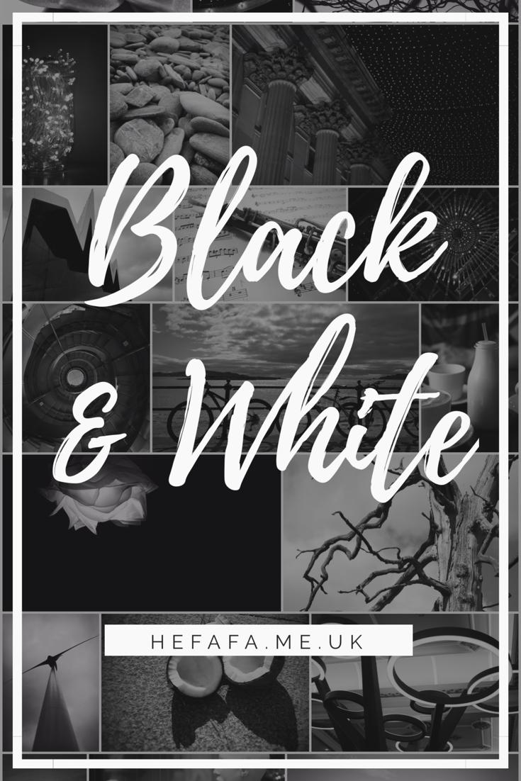 Black & White - hefafa.me.uk