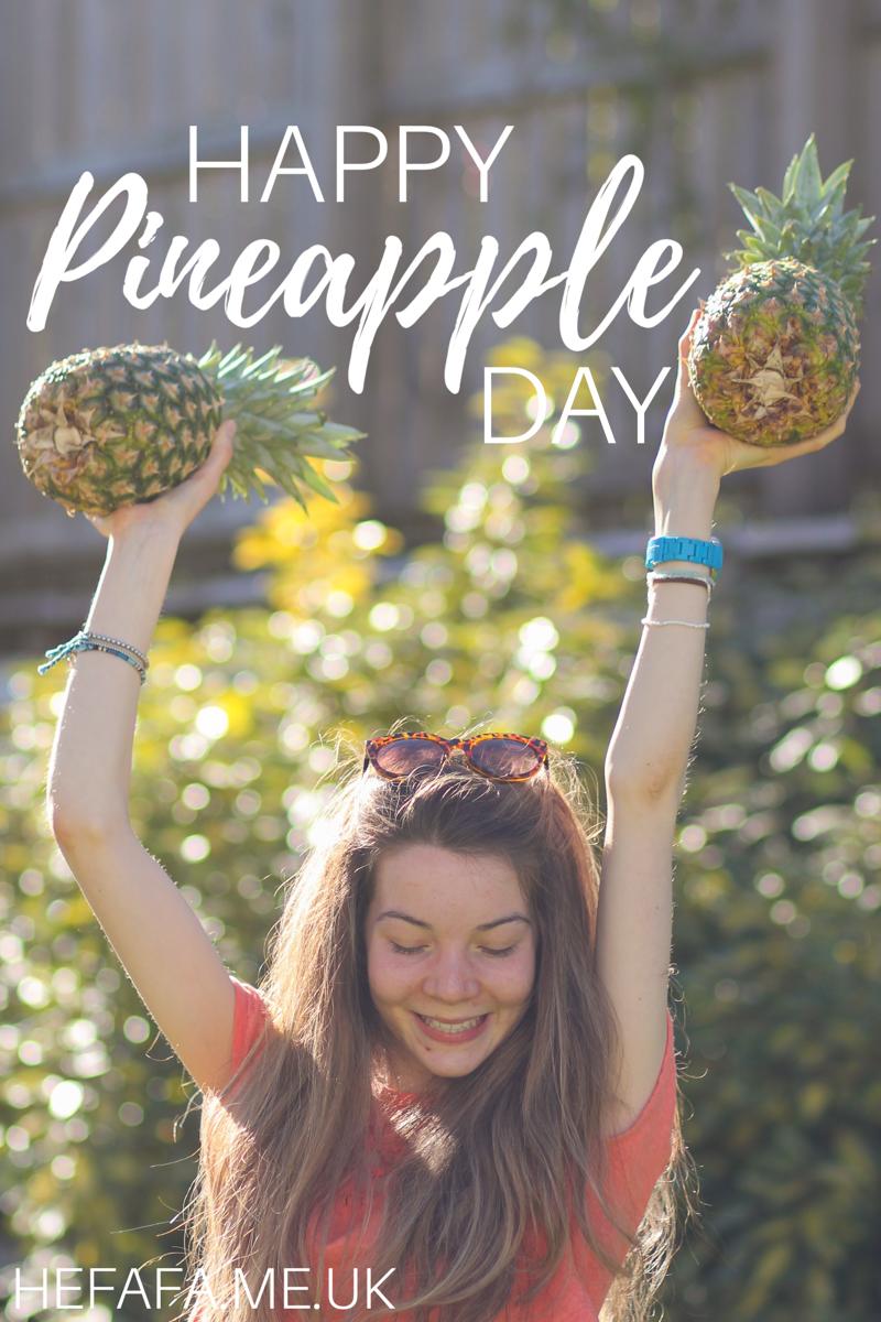 happy pineapple day - hefafa.me.uk