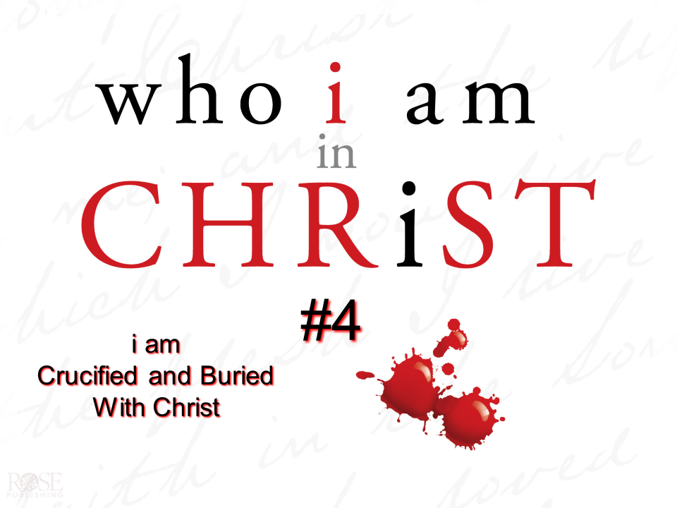 i am Crucified & Buried with Christ.png