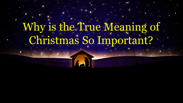 Why is the True Meaning of Christmas So Important.png