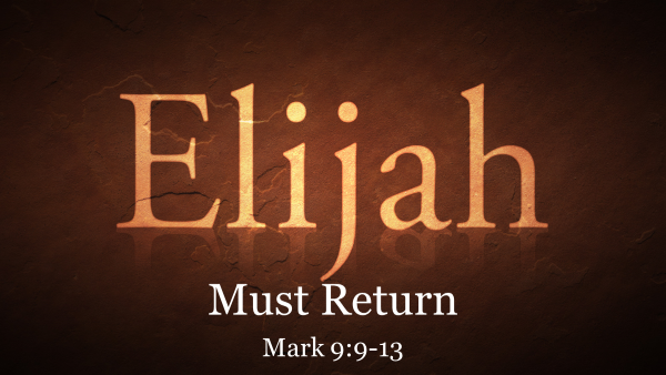 Elijah Must Return
