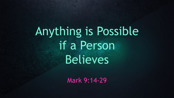 Anything is Possible if a Person Believes