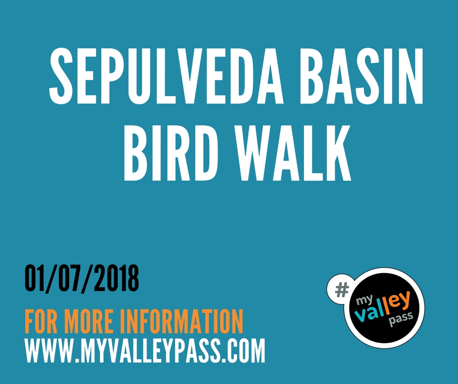 Sepulveda Basin Bird Walk - Date: January 7, 2018City: Van NuysAdmission: FREETimes: 8am-11:30amWebsite: Click Here