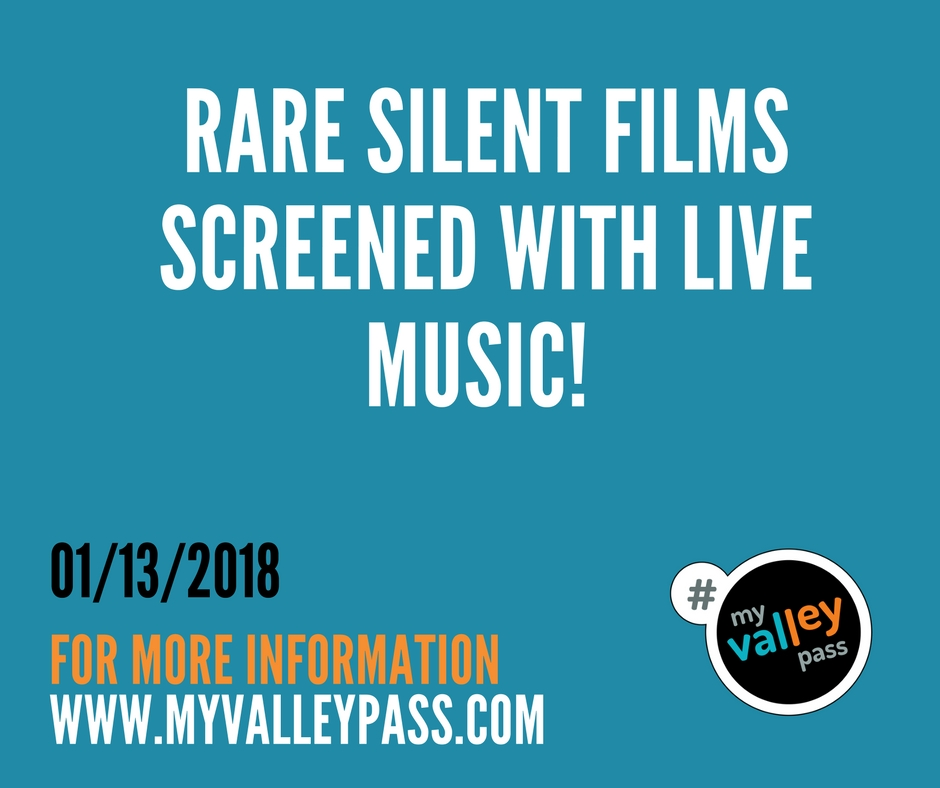 Rare Silent Films With Music - Date: January 13, 2018City: BurbankAdmission: $10Times: 7pmWebsite: Click Here