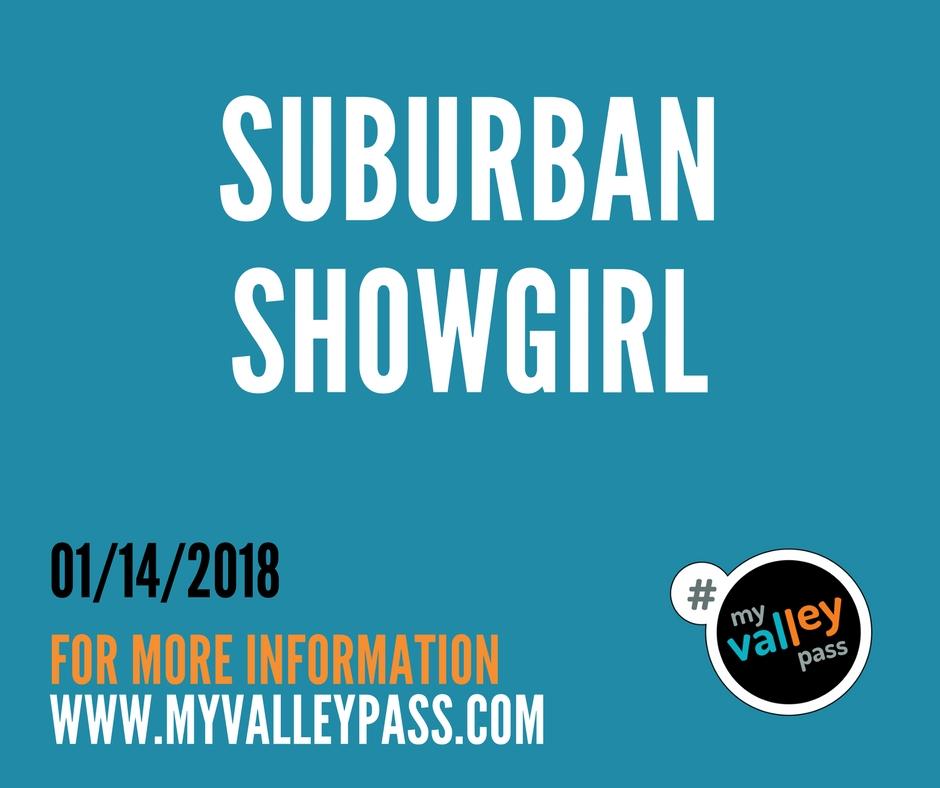 Suburban Showgirl - Date: January 14, 2018City: Sherman OaksAdmission: $25-$30Times: 7pmWebsite: Click Here