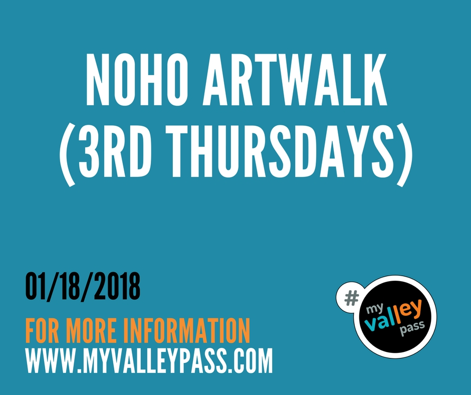 NoHo ArtWalk - Date: January 18, 2018City: North HollywoodAdmission: FREETimes: 6pmWebsite: Click Here