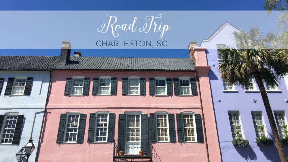 Road Trip Charleston, SC