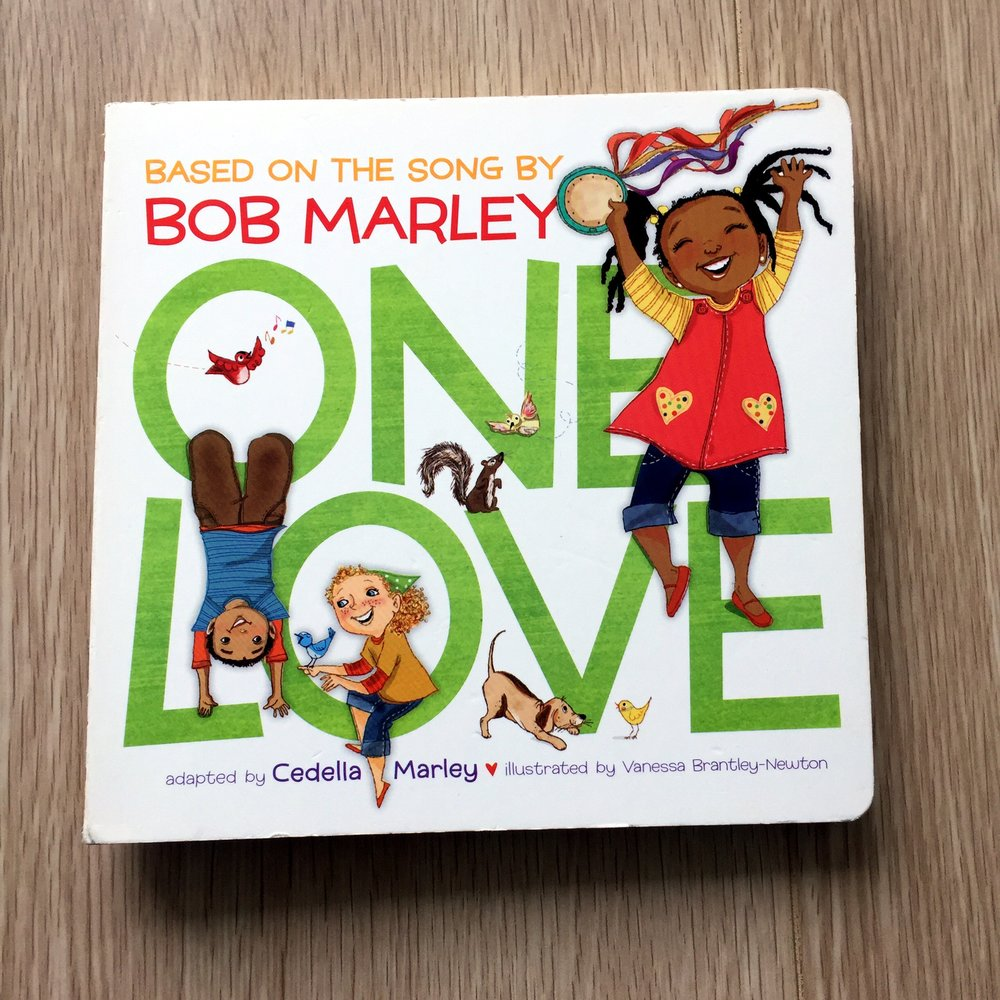 - 4. One Love by Cedella MarleyWho doesn't love Bob Marley? And now a whole kids book devoted to one of my favorite BM tracks....perfection!!  One Love is filled with colourful illustrations of people from different ethnicities, animals and nature, who come together in their community with nothing but love and positivity in their heart.