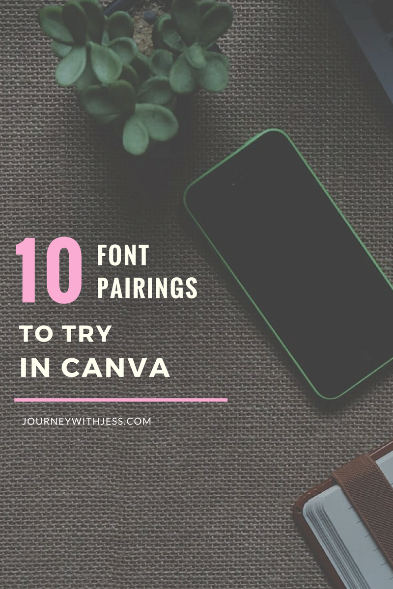 10 Font Pairings to Try in Canva — Journey With Jess | Inspiration