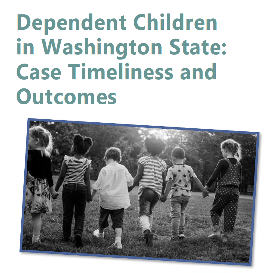 Dependent Children in Washington State: Case Timeliness and Outcomes