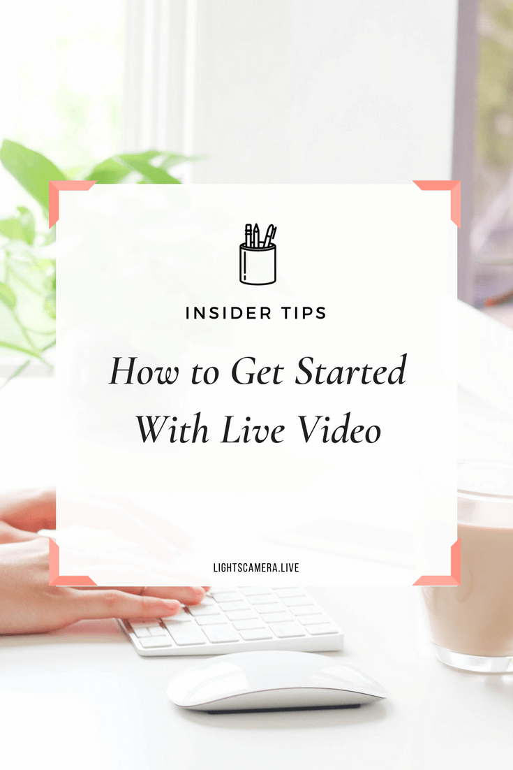 How To Get Started With Live Video.png