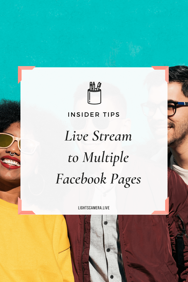 Facebook Live crossposting: How to Live Stream to Multiple