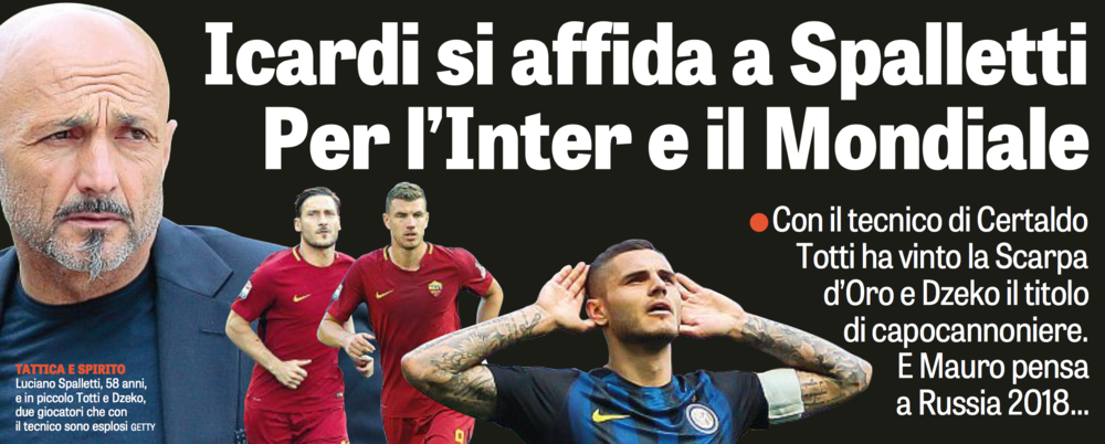 ICARDI TO RELY ON SPALLETTI FOR INTER AND THE WORLD CUP    With the coach from Certaldo, Totti won the Golden Boot and Dzeko as top goalscorer. And Mauro thinks ahead to Russia 2018...