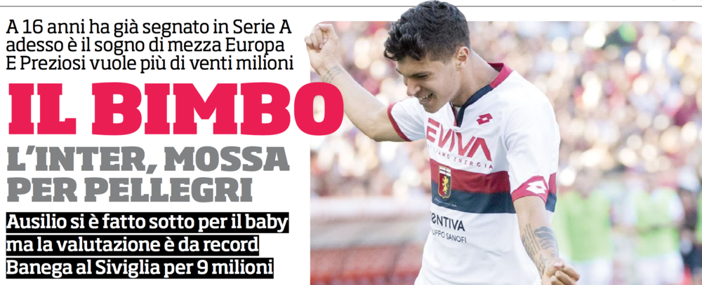 THE KID - INTER MAKING MOVE FOR PELLEGRI   At 16 years old, he already scored in Serie A and is now the dream of half of Europe. And Preziosi wants more than 20 million. Ausilio is working on the baby but the evaluation is high.