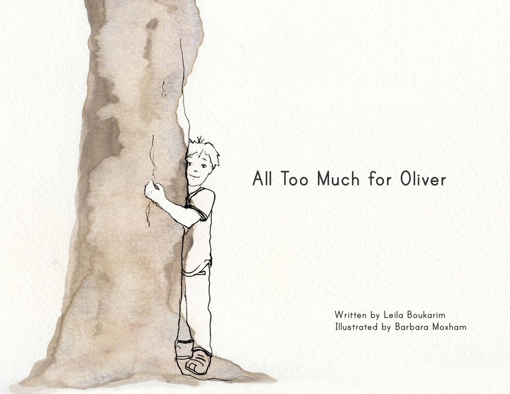 All Too Much for Oliver is about sensitive children, written by Leila Boukarim and illustrated by Barbara Moxham.