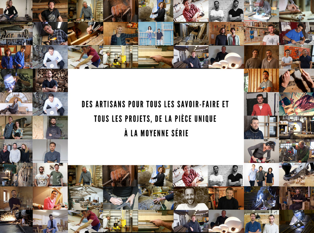 Des artisans pour tous les savoir-faire et tous les projets, de la pièce unique à la moyenne série