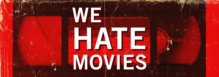 wehatemovies_official_final_770.jpg