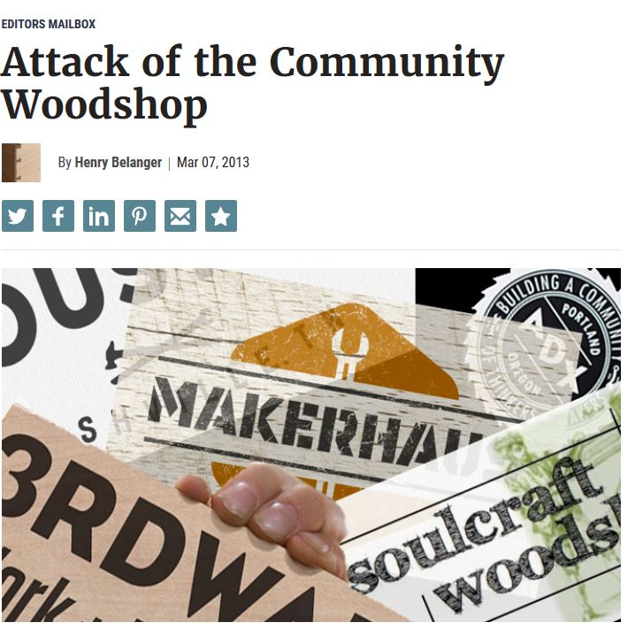 "Attack of the Community Woodshop, by Henry Belanger.  A Fine Woodworking article that explores the ""new"" concept of a community workshop."