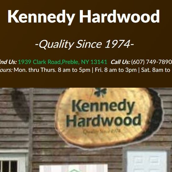 Kennedy Hardwood.  A great resource for obtaining local hardwoods, flooring and custom milling services. Located in Preble, New York.