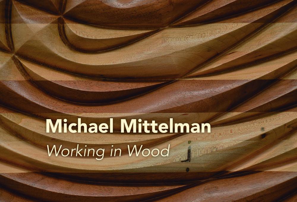 Working in Wood - Works by Michael Mittelman