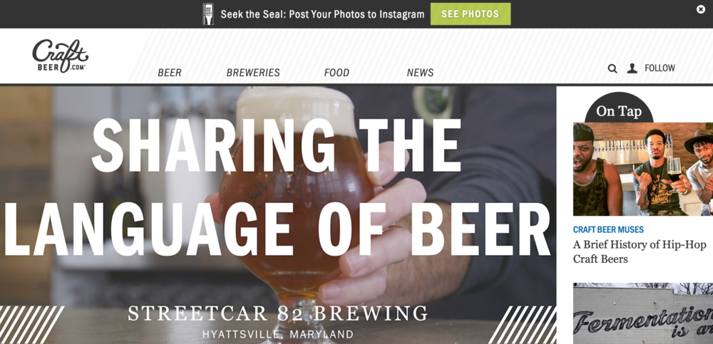 Challenge - CraftBeer.com went through a major brand refresh and needed a new ad campaign to match. Their previous website used a lot of heavy browns and grunge textures. The new site is clean and fresh with a contemporary design.
