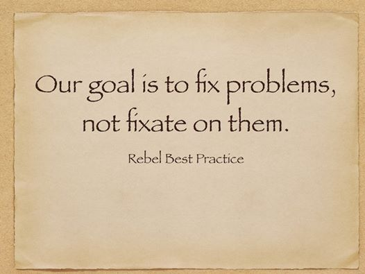 solve problems vs fixate