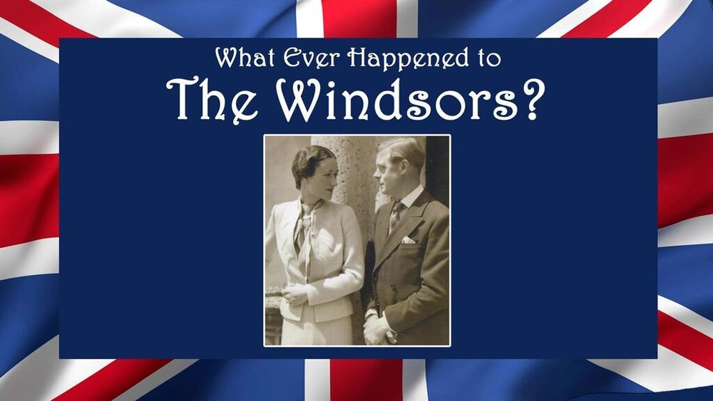 What Ever Happened to the Windsors? -
