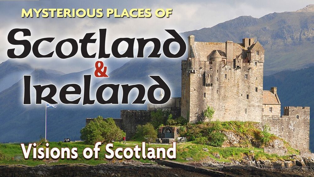 Mysterious Places of Scotland & Ireland -