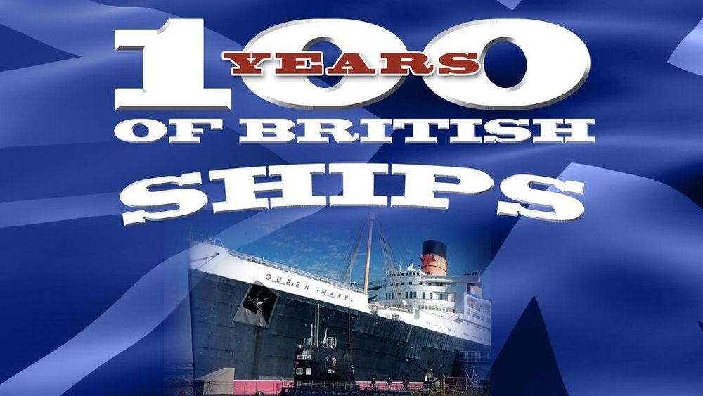 100 Years of British Ships -