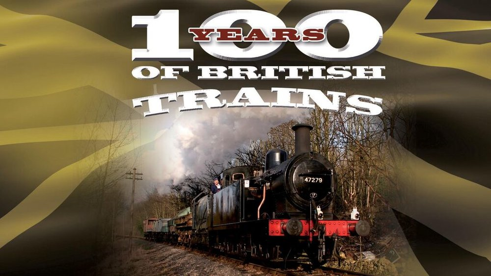 100 Years of British Trains -