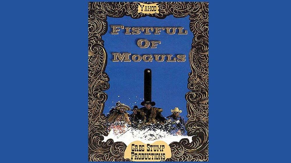 Fistful Of Moguls -
